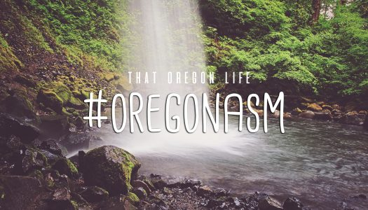 Have you had an Oregonasm? Our followers helped us define what it means